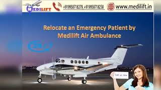 Get Risk-Free Patient Transfer Air Ambulance Services in Kolkata