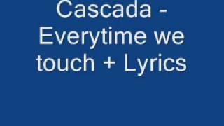 Cascada - everytime we touch(slow) Lyrics