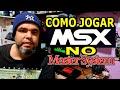 Saiba Como Jogar Msx No Master System