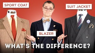Suit Jackets, Sport Coats, & Blazers: What's the Difference? - Menswear Definitions