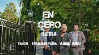 En Cero   (Letra) Yandel Ft. Sebastián Yatra   Manuel Turizo