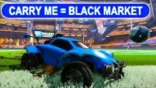IF You Carry Me In Rocket League, You Get A BLACK MARKET!