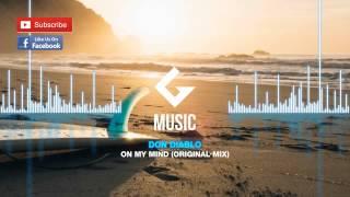 Don Diablo - On My Mind ( Original Mix )