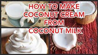 How To Make Coconut Cream From Coconut Milk : Fresh Coconut Cream