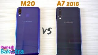 Samsung Galaxy M20 vs Galaxy A7 2018 SpeedTest and Camera Comparison