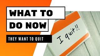 What to do after your child decides to quit