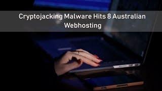Cryptojacking Malware Hits Australian Government Websites