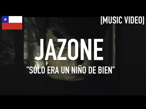 Jazone - Sólo Era Un Niño De Bien [ Music Video ]