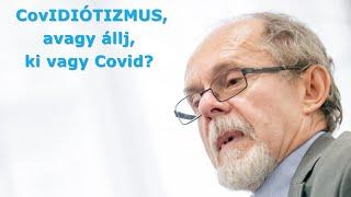 CovIDIÓTIZMUS, avagy állj, ki vagy Covid? Egy Bogár Naplója