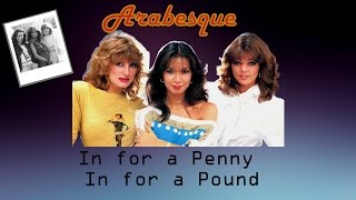 Arabesque   In For A Penny In For A Pound