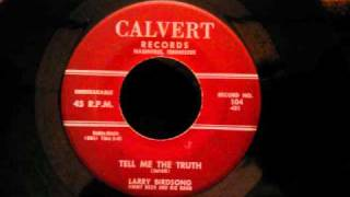 Larry Birdsong - Tell Me The Truth - Mid 50's Doo Wop Ballad