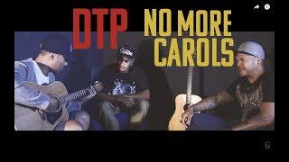 DTP - No More Carols (Official Music Video)