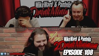 2 Drink Minimum - Episode 108