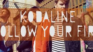Follow Your Fire By Kodaline   1 Hour