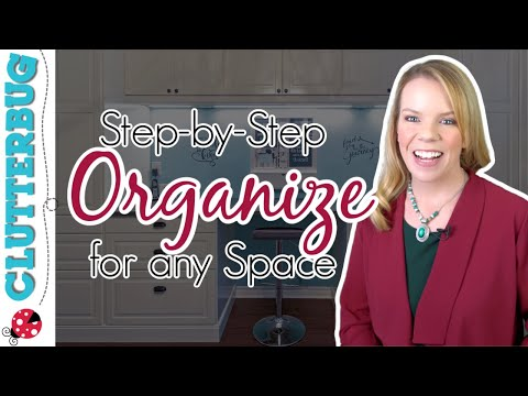 How to Step-by-Step Organize ANY Space