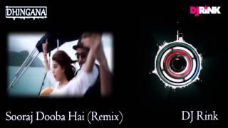 Sooraj Dooba Hai (Remix) | Roy | DJ Rink | Arijit Singh