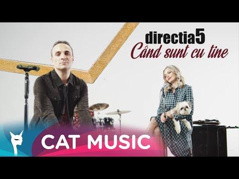 Directia 5 – Cand sunt cu tine Video