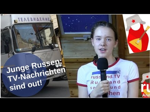 Junge Russen: TV-Nachrichten sind out! [Video]