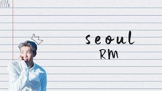 RM (김남준)   Seoul (prod. HONNE) [Lyrics Han|Rom|Eng Color Coded]