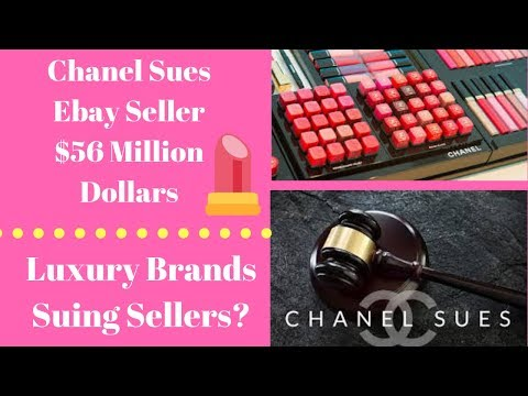 $56 Million Dollar Lawsuit !!  Chanel Sues Ebay Seller.