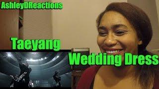TAEYANG - WEDDING DRESS   Kpop MV Reaction