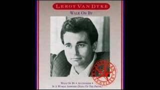 Leroy Van Dyke - Walk On By