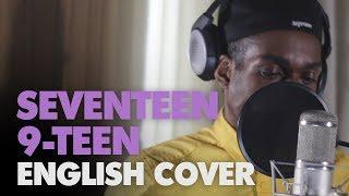 9 TEEN | Seventeen (English Cover + Lyrics)