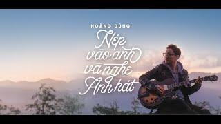 NÉP VÀO ANH VÀ NGHE ANH HÁT - OFFICIAL MV | HOÀNG DŨNG (#NÉP)