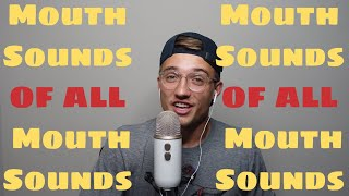 ASMR Mouth Sounds of all Mouth Sounds