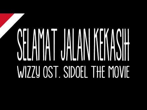 Wizzy - Selamat Jalan Kekasih (Lirik) ost. SiDoel The Movie