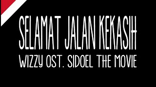 Wizzy   Selamat Jalan Kekasih (Lirik) Ost. SiDoel The Movie