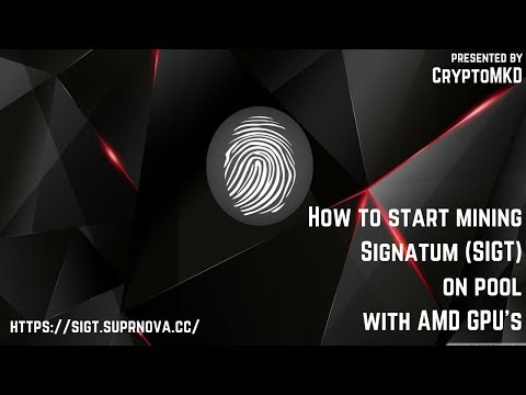 How to start mining Signatum (SIGT) on pool with AMD GPU's