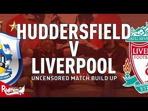 Huddersfield v Liverpool   Uncensored Match Build Up