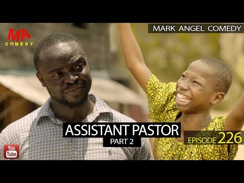 ASSISTANT PASTOR Part 2 (Mark Angel Comedy) (Episode 226)