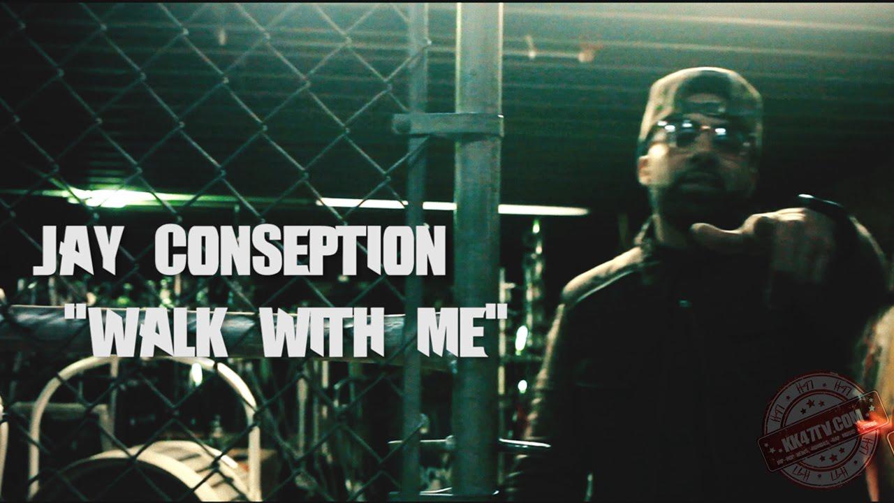 "KK47 PRESENTS: Jay Conseption "" Walk With Me"""