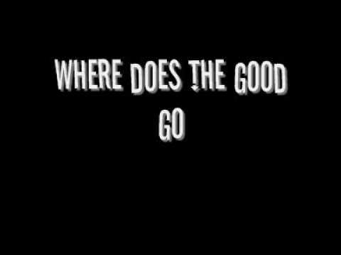 Where does the good go - Tegan and Sara (lyrics)