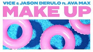 Vice & Jason Derulo   Make Up (Official Audio) Ft. Ava Max