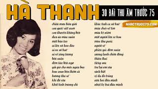 Hà Thanh và 30 bài Nhạc Vàng hay nhất chọn lọc (thu âm trước 1975)