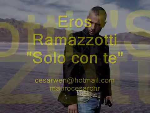 Eros Ramazzotti - Solo Con Te (Testo)