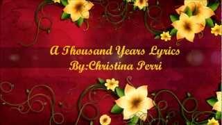 Christina Perri- A Thousand Years Lyrics- HD