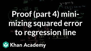 Proof (Part 4) Minimizing Squared Error to Regression Line