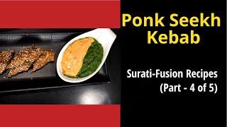 Ponk Seekh Kebab / Surati-Fusion Recipes (Part -4 of 5)