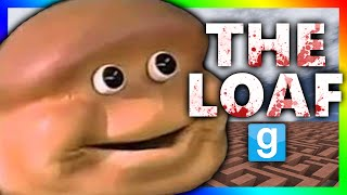 THE ALMIGHTY LOAF KILLS!!!   Gmod Horror Maze (ALMIGHTY LOAF CHALLENGE)