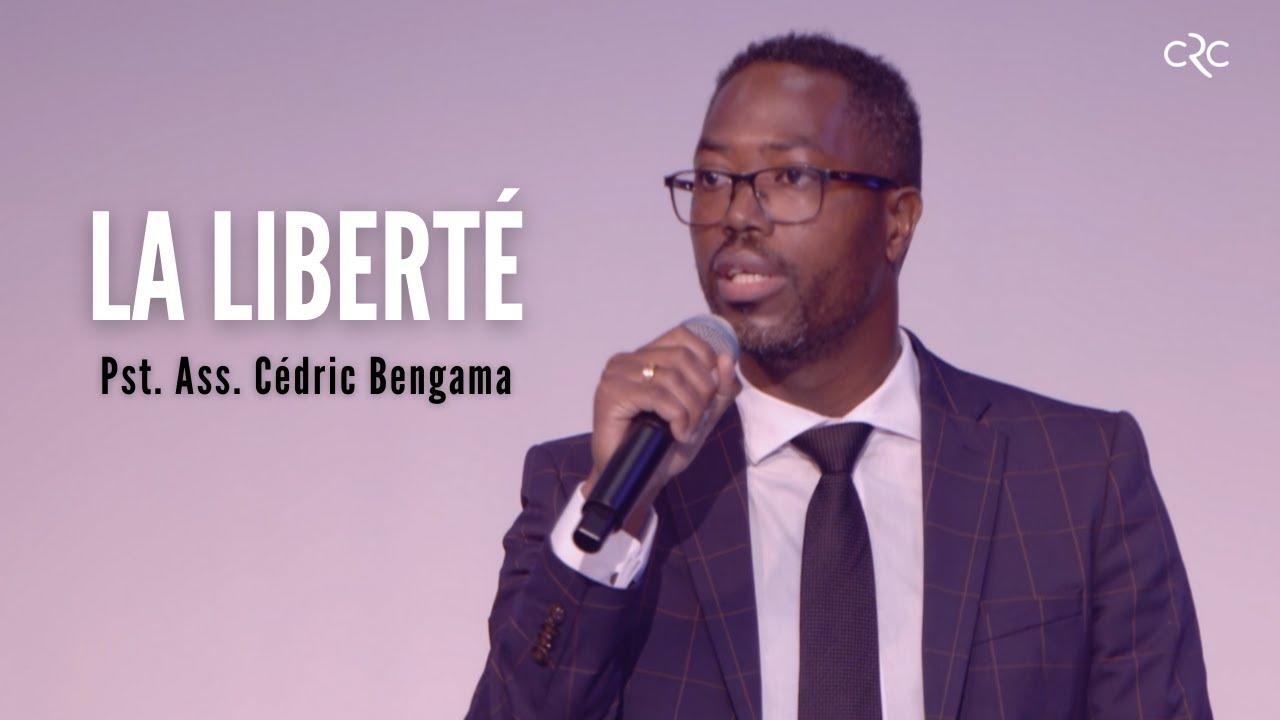 La liberté | Pst. Ass. Cédric Bengama [30 mai 2021]