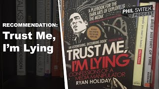 Trust Me, I'm Not Lying When I Recommend You Read TRUST ME I'M LYING (Ryan Holiday)