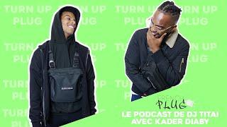 Le Podcast De Dj Titai Avec Kader Diaby !