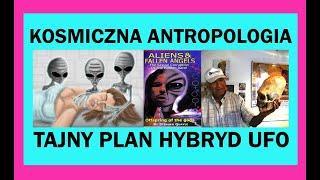 Kosmiczna antropologia filozoficzna kreacjonizmu – UFO istoty oraz ich skryty plan modyfikacji !-polskie napisy