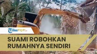 Viral Video Backhoe Robohkan Rumah di Kabupaten Trenggalek, Rumah Tangga Pemiliknya Tak Harmonis