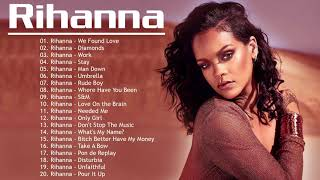 The Best Of Rihanna -  Rihanna New Songs 2020 - Rihanna Greatest Hits Playlist 2020