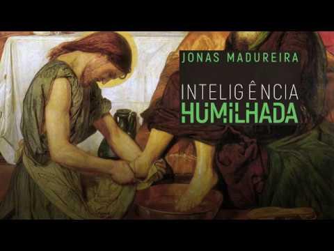 LEITURAS DO LIVRO 'INTELIGÊNCIA HUMILHADA' #02 | JONAS MADUREIRA